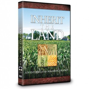 Inherit The Land: Adventures in the Agrarian Journey