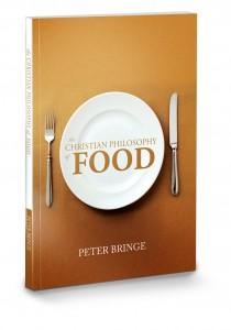 The Christian Philosophy of Food