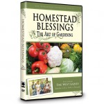 Homestead Blessings - The Art of Gardening