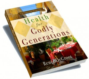 Health for Godly Generations by Renee DeGroot