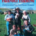 Family Friendly Farming: A Multi-Generational Home-Based Business Testament by Joel Salatin
