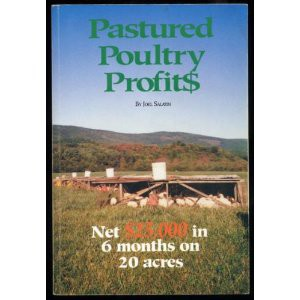 Pastured Poultry Profits by Joel Salatin