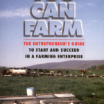 You Can Farm: The Entrepreneur's Guide to Start & Succeed in a Farming Enterprise by Joel Salatin